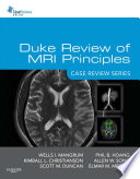 Duke Review of MRI Principles:Case Review Series