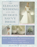 The Elegant Wedding and the Budget Savvy Bride