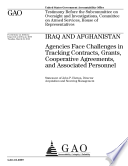 Iraq and Afghanistan  Agencies Face Challenges in Tracking Contracts  Grants  Cooperative Agreements  and Associated Personnel