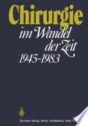 Chirurgie im Wandel der Zeit 1945–1983