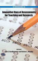 Innovative Uses of Assessments for Teaching and Research