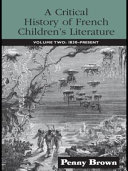 A Critical History of French Children s Literature  1830 present