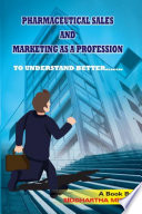 Pharmaceutical Sales And Marketing As A Profession