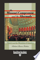 The Missouri Compromise and Its Aftermath  EasyRead Edition