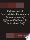 Calibration of Deterministic Parameters: Reassessment of Offshore Platforms in the Arabian Gulf