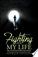 download ebook fighting for my life: how i found god and beat lyme disease pdf epub