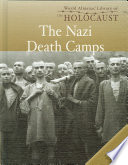The Nazi Death Camps