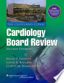 The Cleveland Clinic Cardiology Board Review : offer thorough preparation for board certification...