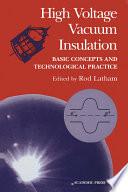High Voltage Vacuum Insulation
