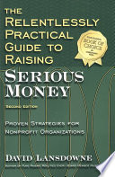 The Relentlessly Practical Guide to Raising Serious Money