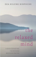 The Relaxed Mind : states, it became clear to dza kilung...