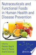 Nutraceuticals and Functional Foods in Human Health and Disease Prevention