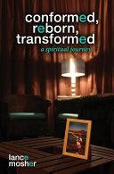 Conformed  Reborn  Transformed