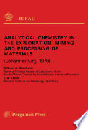 Analytical Chemistry in the Exploration  Mining and Processing of Materials