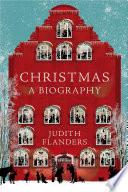 Christmas  A Biography