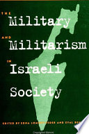 Military and Militarism in Israeli Society  The