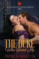 The Duke Who Loved Me  On His Majesty s Secret Service Book PDF