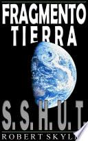 Fragmento Tierra 001 S S H U T Spanish Edition