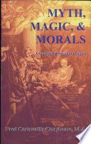 Myth  Magic  and Morals