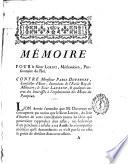 Memoire pour le Sieur Loriot, méchanicien ... contre Monsieur Paris Duverney ...; le Sieur Laurent, & quelques autres des intéressés à l'exploitation del mines du Pontpéan