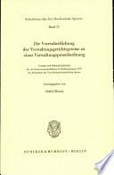 Die Vereinheitlichung der Verwaltungsgerichtsgesetze zu einer Verwaltungsprozessordnung