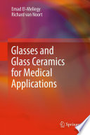 Glasses And Glass Ceramics For Medical Applications