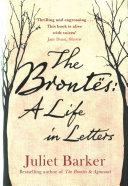 The Brontes  A Life in Letters