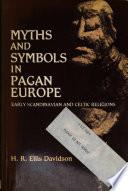 Myths And Symbols In Pagan Europe