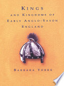 Kings and Kingdoms of Early Anglo Saxon England