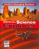Prentice Hall Science Explorer  Earth s Changing Surface