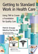 Getting to Standard Work in Health Care