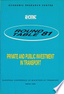 ECMT Round Tables Private and Public Investment in Transport Report of the Eighty First Round Table on Transport Economics Held in Paris on 11 12 May 1989
