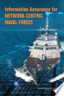 Information Assurance For Network Centric Naval Forces