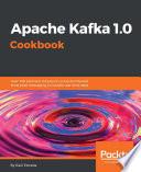 Apache Kafka 1 0 Cookbook