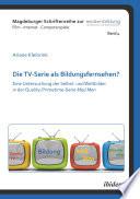 Die TV Serie als Bildungsfernsehen