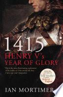 1415  Henry V s Year of Glory