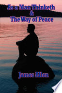 As a Man Thinketh   The Way of Peace