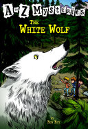 A to Z Mysteries  The White Wolf A To Z Kids Love Collecting