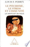 illustration du livre Psychisme, le stress et l'immunité (Le)