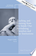 Teaching and Learning from the Inside Out  Revitalizing Ourselves and Our Institutions