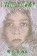 I Am the Ice Worm Crashes Above The Arctic Circle Fourteen Year Old Allison Atwood