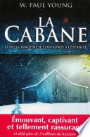 La Cabane : Là Où La Tragédie Se Confronte à L'éternité : été enlevée lors de vacances en famille....