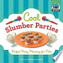 Cool Slumber Parties  Perfect Party Planning for Kids