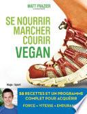 Se nourrir  marcher  courir vegan