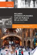 Regards interdisciplinaires sur les publics de la culture