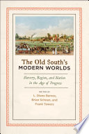 The Old South s Modern Worlds