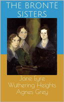 Jane Eyre   Wuthering Heights   Agnes Grey