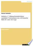 Initiative 2°- Klimaschutzaktivitäten namhafter Unternehmen wie z.B. Deutsche Bahn AG unter der Lupe