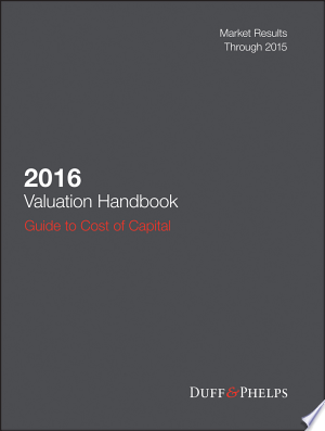 2016 Valuation Handbook: Guide to Cost of Capital - ISBN:9781119286943
