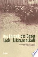 Die Chronik des Gettos Lodz / Litzmannstadt